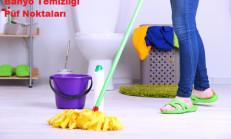Banyo Temizliği Püf Noktaları